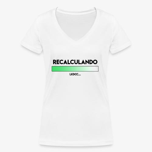RECALCULANDO - Camiseta ecológica mujer con cuello de pico de Stanley & Stella