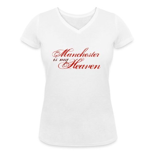 Manchester is my heaven - Women's Organic V-Neck T-Shirt by Stanley & Stella