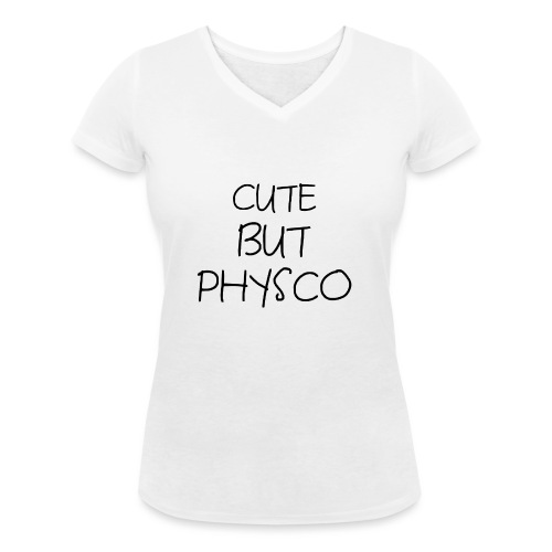 Cute but Pyshco - Women's Organic V-Neck T-Shirt by Stanley & Stella