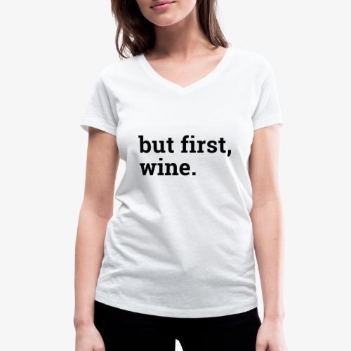 But first wine - Frauen Bio-T-Shirt mit V-Ausschnitt von Stanley & Stella