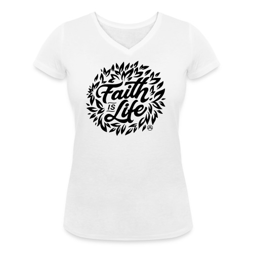 Faith is Life - Frauen Bio-T-Shirt mit V-Ausschnitt von Stanley & Stella