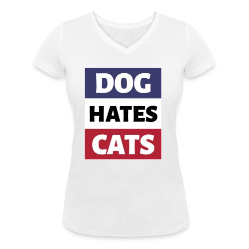 Dog Hates Cats - Frauen Bio-T-Shirt mit V-Ausschnitt von Stanley & Stella