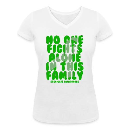 Scoliosis No One Fights Alone in this Family - Women's Organic V-Neck T-Shirt by Stanley & Stella