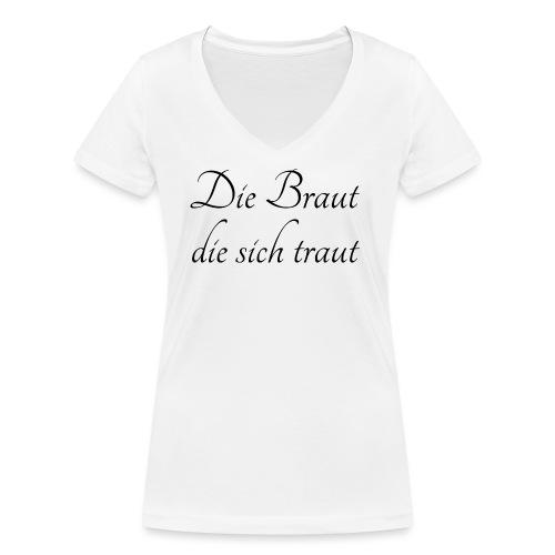 Die Braut die sich traut - Frauen Bio-T-Shirt mit V-Ausschnitt von Stanley & Stella