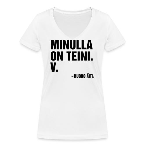 Minulla on teini - Stanley & Stellan naisten v-aukkoinen luomu-T-paita