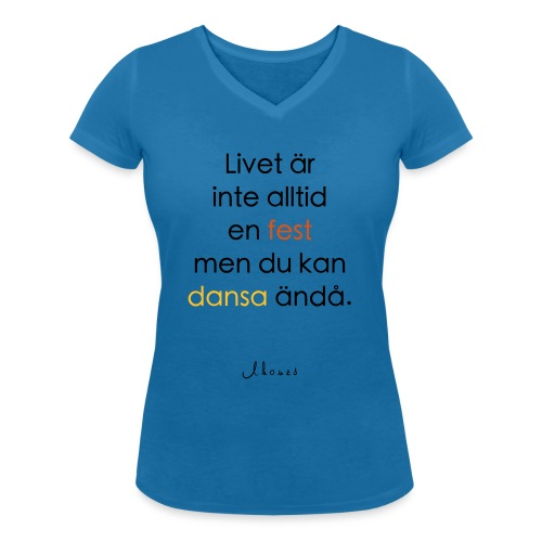Life is not always a party (text) - Women's Organic V-Neck T-Shirt by Stanley & Stella