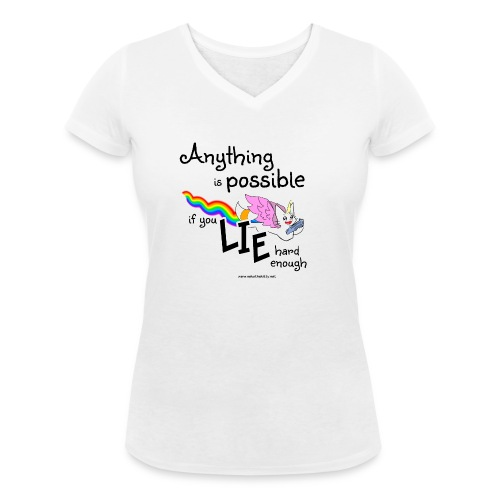 Anything Is Possible if you lie hard enough - Women's Organic V-Neck T-Shirt by Stanley & Stella