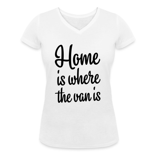 Home is where the van is - Autonaut.com - Women's Organic V-Neck T-Shirt by Stanley & Stella