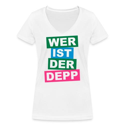 Wer ist der Depp - Balken - Frauen Bio-T-Shirt mit V-Ausschnitt von Stanley & Stella