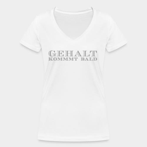 Gehalt kommt bald - Frauen Bio-T-Shirt mit V-Ausschnitt von Stanley & Stella
