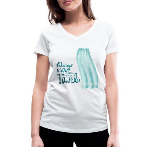 Always know where your towel is - Frauen Bio-T-Shirt mit V-Ausschnitt von Stanley & Stella