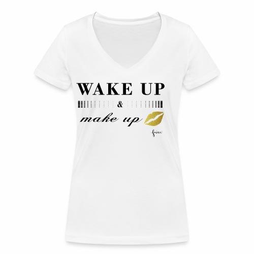 wake up and make up - Frauen Bio-T-Shirt mit V-Ausschnitt von Stanley & Stella