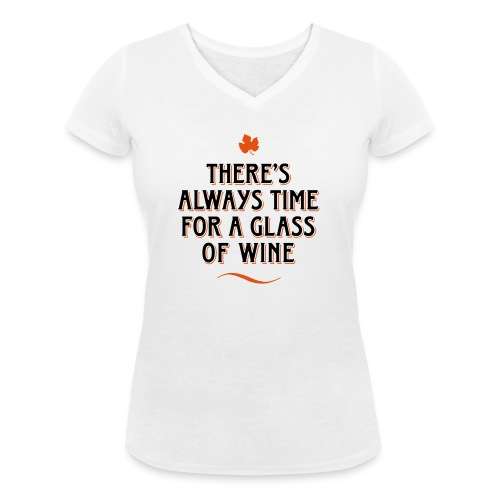 always Time for a Glass of Wine Wein Reben Trauben - Women's Organic V-Neck T-Shirt by Stanley & Stella