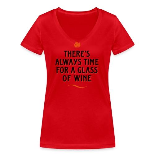 always Time for a Glass of Wine Wein Reben Trauben - Women's Organic V-Neck T-Shirt by Stanley & Stella