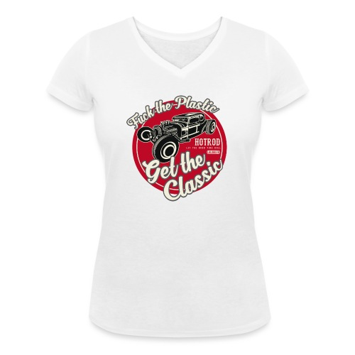T-shirt Fuck the plastic, get the classic 4 - T-shirt bio col V Stanley & Stella Femme
