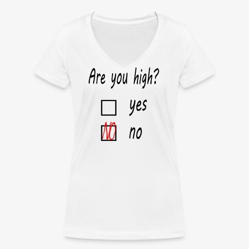 Are you high? - Frauen Bio-T-Shirt mit V-Ausschnitt von Stanley & Stella