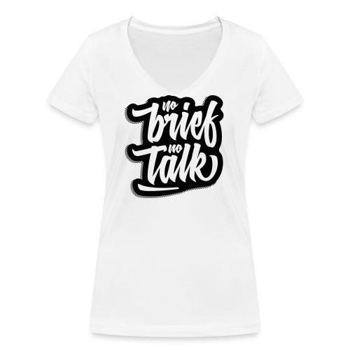 no brief, no talk - Frauen Bio-T-Shirt mit V-Ausschnitt von Stanley & Stella