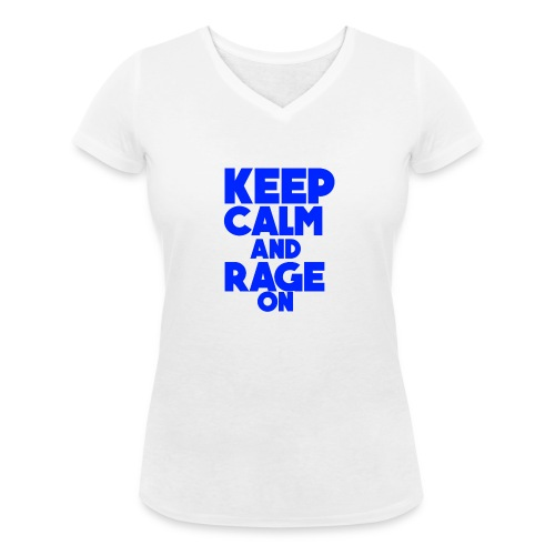 KeepCalmAndRageOn - Women's Organic V-Neck T-Shirt by Stanley & Stella