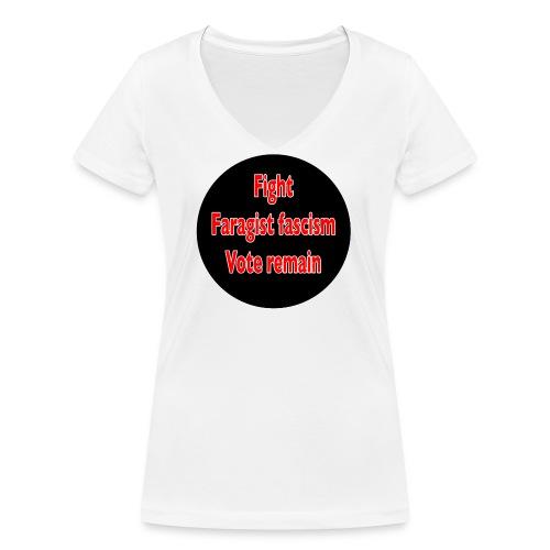 Fight Faragist fascism referendum murder of Jo Cox - Women's Organic V-Neck T-Shirt by Stanley & Stella