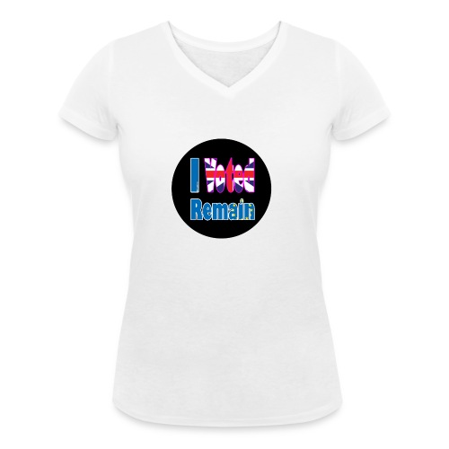 I Voted Remain badge EU Brexit referendum - Women's Organic V-Neck T-Shirt by Stanley & Stella