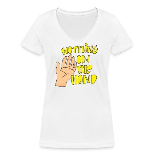 Nothing on the hand - Vrouwen bio T-shirt met V-hals van Stanley & Stella