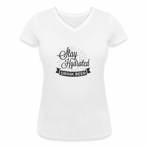 Stay Hydrated - Women's Organic V-Neck T-Shirt by Stanley & Stella