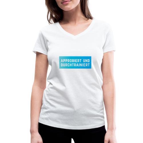 Approbiert und durchtrainiert (DR3) - Frauen Bio-T-Shirt mit V-Ausschnitt von Stanley & Stella
