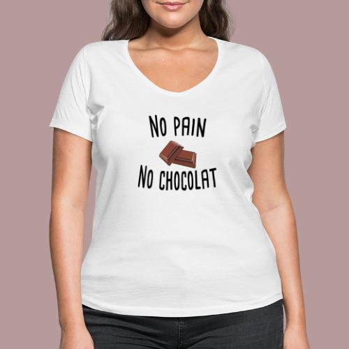 No pain no chocolat citation drôle - T-shirt bio col V Stanley & Stella Femme