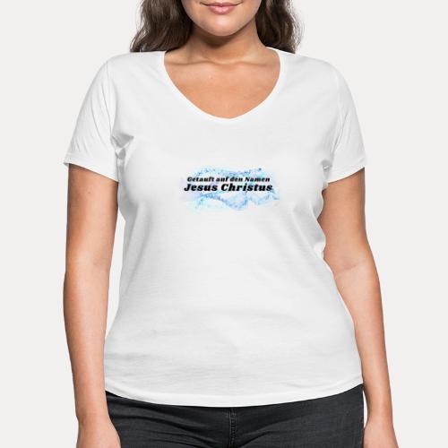 Getauft auf den Namen Jesus Christus - Frauen Bio-T-Shirt mit V-Ausschnitt von Stanley & Stella