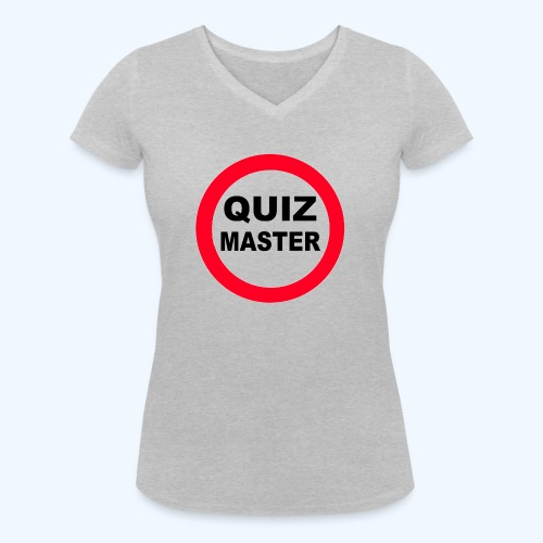 Quiz Master Stop Sign - Women's Organic V-Neck T-Shirt by Stanley & Stella