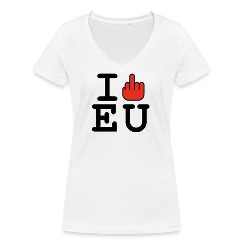 i fck EU European Union Brexit - Women's Organic V-Neck T-Shirt by Stanley & Stella