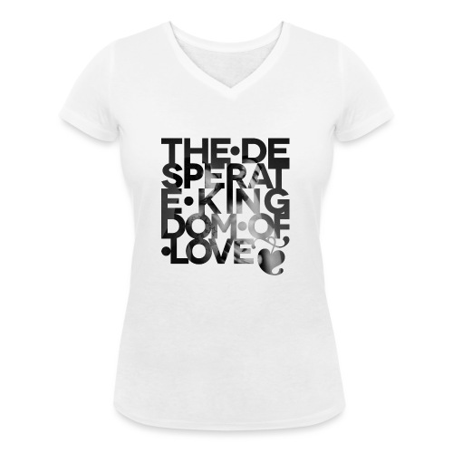 Desperate Kingdom of Love - Women's Organic V-Neck T-Shirt by Stanley & Stella