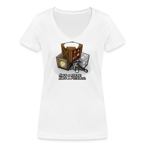 Haveabreak Haveapickaxe - Women's Organic V-Neck T-Shirt by Stanley & Stella