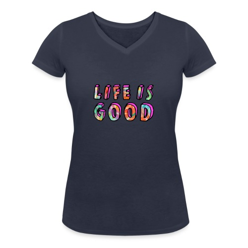 LifeIsGood - Women's Organic V-Neck T-Shirt by Stanley & Stella