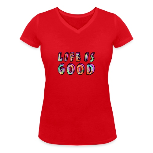 LifeIsGood - Women's Organic V-Neck T-Shirt by Stanley & Stella