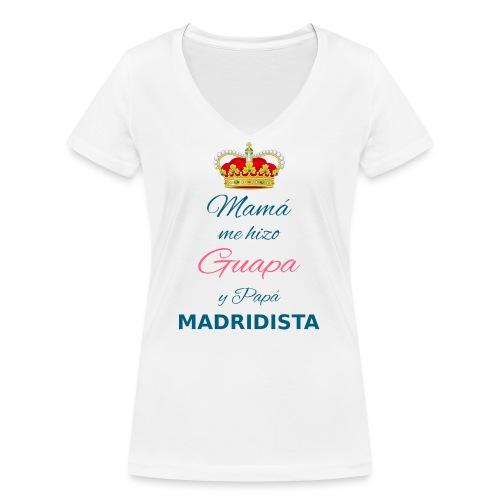 Mamà me hizo Guapa y papà MADRIDISTA - T-shirt ecologica da donna con scollo a V di Stanley & Stella