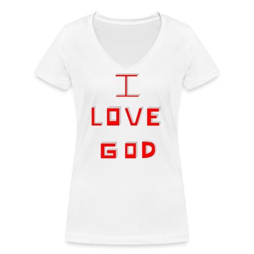 I LOVE GOD - Camiseta ecológica mujer con cuello de pico de Stanley & Stella