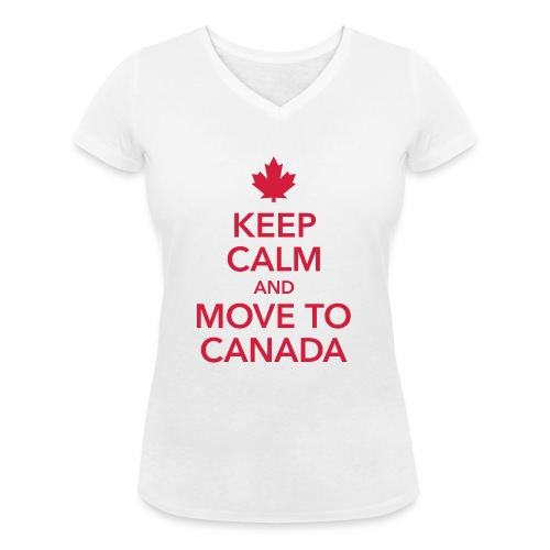keep calm and move to Canada Maple Leaf Kanada - Women's Organic V-Neck T-Shirt by Stanley & Stella