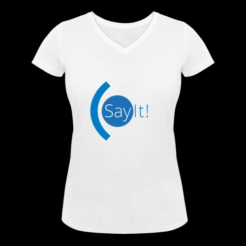 Sayit! - Women's Organic V-Neck T-Shirt by Stanley & Stella