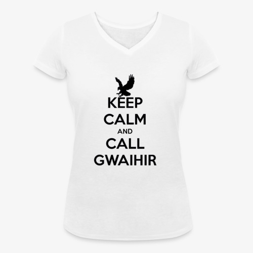 Keep Calm And Call Gwaihir - Women's Organic V-Neck T-Shirt by Stanley & Stella