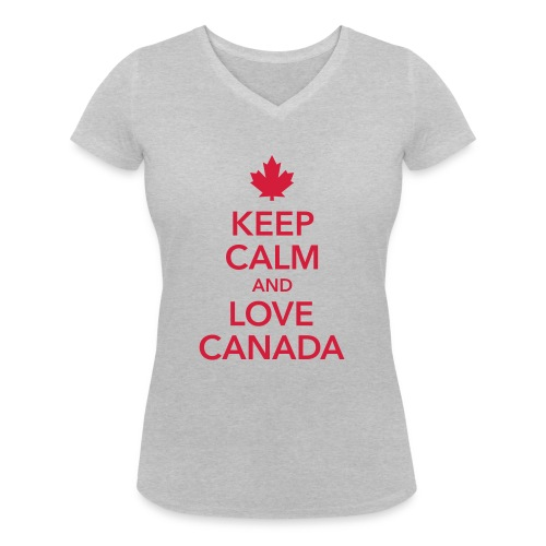 keep calm and love Canada Maple Leaf Kanada - Women's Organic V-Neck T-Shirt by Stanley & Stella