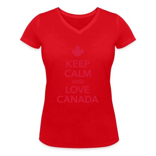 keep calm and love Canada Maple Leaf Kanada - Women's Organic V-Neck T-Shirt by Stanley & Stella