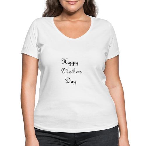 happy mother day - Women's Organic V-Neck T-Shirt by Stanley & Stella