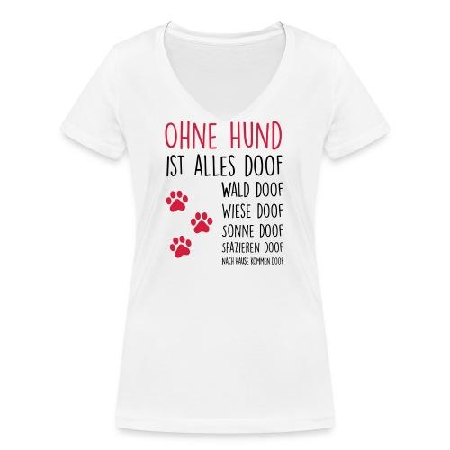 Vorschau: Ohne Hund ist alles doof - Frauen Bio-T-Shirt mit V-Ausschnitt von Stanley & Stella