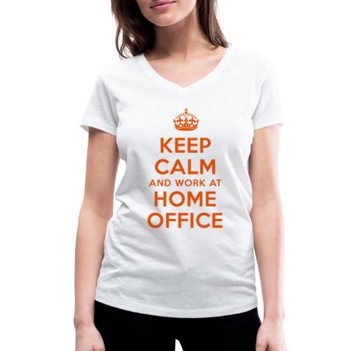 KEEP CALM and work at HOME OFFICE - Frauen Bio-T-Shirt mit V-Ausschnitt von Stanley & Stella