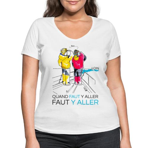 QUAND FAUT Y ALLER - T-shirt bio col V Stanley & Stella Femme