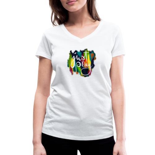 Just Play Lettering auf Farbklecksen - Frauen Bio-T-Shirt mit V-Ausschnitt von Stanley & Stella