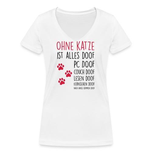 Vorschau: Ohne Katze ist alles doof - Frauen Bio-T-Shirt mit V-Ausschnitt von Stanley & Stella