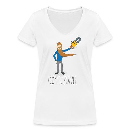 (Don't) SHAVE! - T-shirt ecologica da donna con scollo a V di Stanley & Stella
