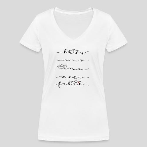 Lass uns ans Meer fahren - Frauen Bio-T-Shirt mit V-Ausschnitt von Stanley & Stella